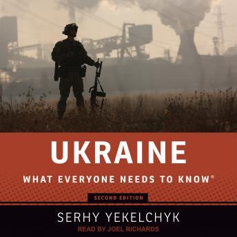 Ukraine: What Everyone Needs to Know