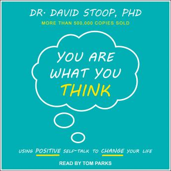 You Are What You Think, Dr. David Stoop