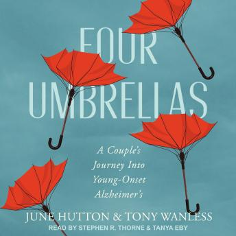 Four Umbrellas: A Couple's Journey Into Young-Onset Alzheimer's