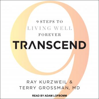 Transcend: 9 Steps to Living Well Forever details