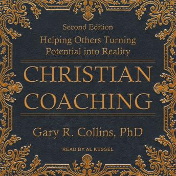 Christian Coaching: Helping Others Turn Potential into Reality, Second Edition