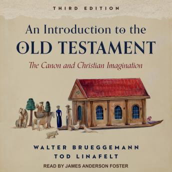 An Introduction to the Old Testament, Third Edition: The Canon and Christian Imagination