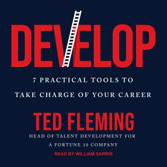 Develop: 7 Practical Tools to Take Charge of Your Career