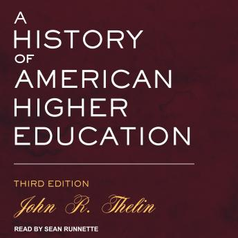 A History of American Higher Education: Third Edition