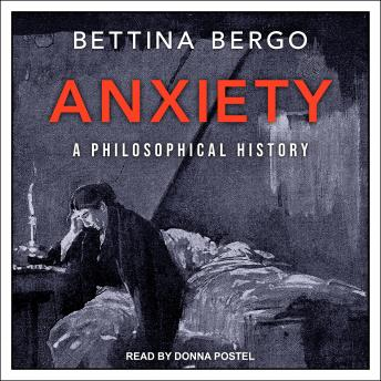 Anxiety: A Philosophical History