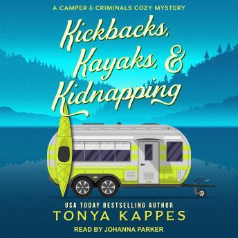 Kickbacks, Kayaks, & Kidnapping