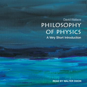 Download Philosophy of Physics: A Very Short Introduction by David Wallace