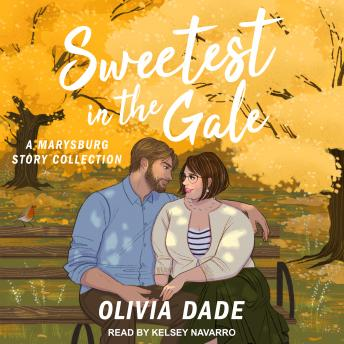 Sweetest in the Gale: A Marysburg Story Collection