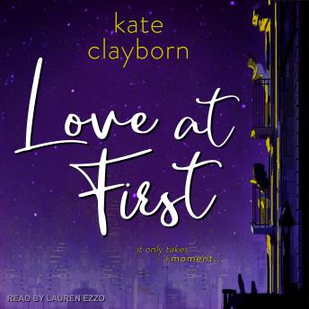Love at First, Audio book by Kate Clayborn