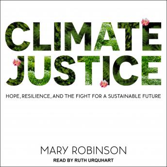 Climate Justice: Hope, Resilience, and the Fight for a Sustainable Future details