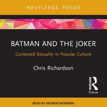 Batman and the Joker: Contested Sexuality in Popular Culture