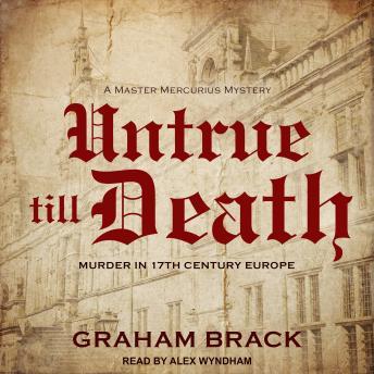 Untrue till Death: Murder in 17th Century Europe