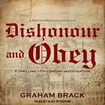 Dishonour and Obey: A thrilling seventeenth century investigation