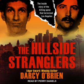 Download Hillside Stranglers: The Inside Story of the Killing Spree That Terrorized Los Angeles by Darcy O'brien