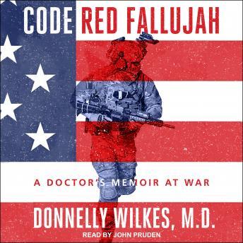 Code Red Fallujah: A Doctor's Memoir at War