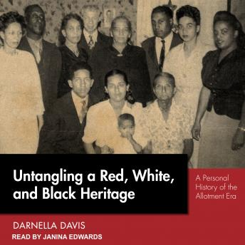 Untangling a Red, White, and Black Heritage: A Personal History of the Allotment Era
