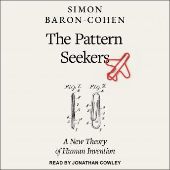Pattern Seekers: How Autism Drives Human Invention, Simon Baron-Cohen