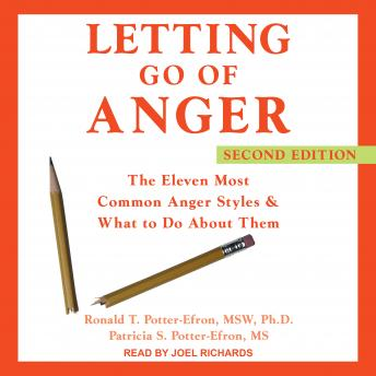 Letting Go of Anger: The Eleven Most Common Anger Styles & What to Do About Them, Second Edition