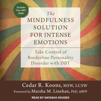 Mindfulness Solution for Intense Emotions: Take Control of Borderline Personality Disorder with DBT details