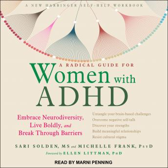Radical Guide for Women with ADHD: Embrace Neurodiversity, Live Boldly, and Break Through Barriers details
