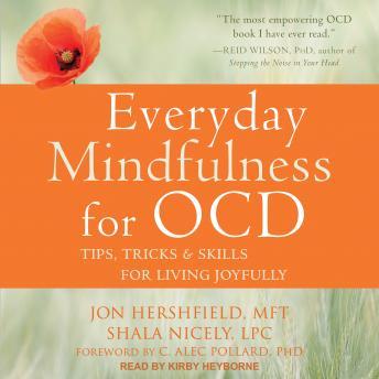 Everyday Mindfulness for OCD: Tips, Tricks & Skills for Living Joyfully