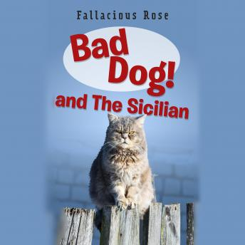 Bad Dog and The Sicilian