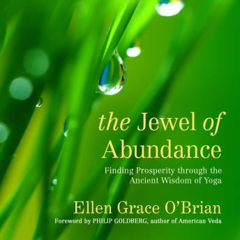 The Jewel of Abundance: Finding Prosperity through the Ancient Wisdom of Yoga
