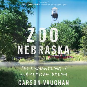 Download Zoo Nebraska: The Dismantling of an American Dream by Carson Vaughan