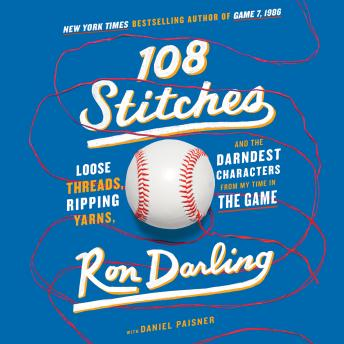 Download 108 Stitches: Loose Threads, Ripping Yarns, and the Darndest Characters from My Time in the Game by Ron Darling
