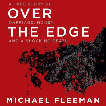 Over the Edge: A True Story of Marriage, Money, and a Shocking Death