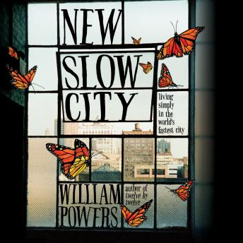 Download New Slow City: Living Simply in the World's Fastest City by William Powers