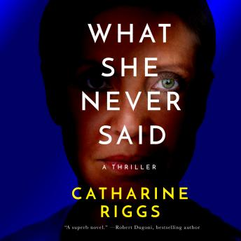What She Never Said, Catharine Riggs