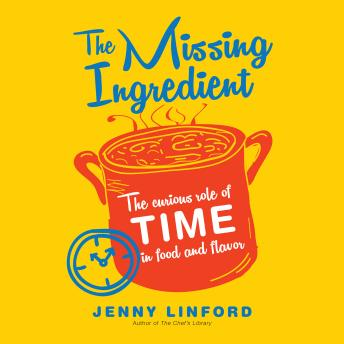 Missing Ingredient: The Curious Role of Time in Food and Flavor sample.