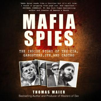 Download Mafia Spies: The Inside Story of the CIA, Gangsters, JFK, and Castro by Thomas Maier
