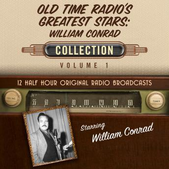 Download Old Time Radio's Greatest Stars: William Conrad Collection 1 by Black Eye Entertainment