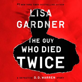 The Guy Who Died Twice: A Detective D.D. Warren Story