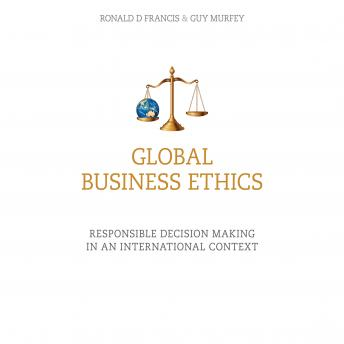 Global Business Ethics: Responsible Decision Making in an International Context
