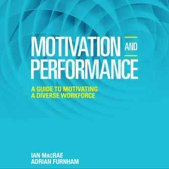 Motivation and Performance: A Guide to Motivating a Diverse Workforce sample.