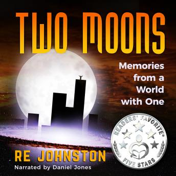 Download Two Moons: Memories from a World with One by Re Johnston