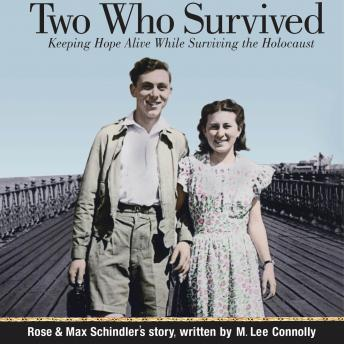 Two Who Survived: Keeping Hope Alive While Surviving the Holocaust
