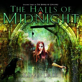 The Halls of Midnight: The Books of Conjury Volume Three