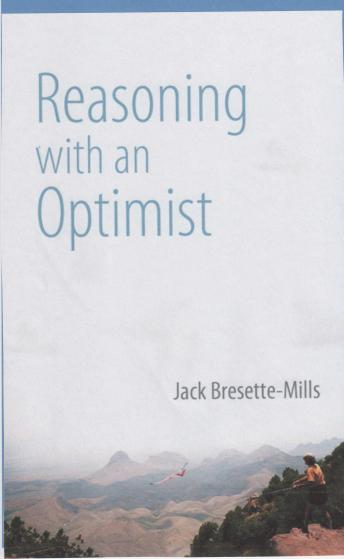 Download Reasoning With An Optimist: Testing whether the world is alive and aware of us by Jack Bresette-Mills