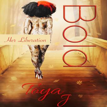 Download Bold - Her Liberation by Toya J