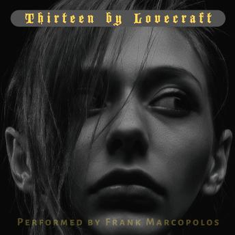 Thirteen by Lovecraft: Short Stories by H.P. Lovecraft