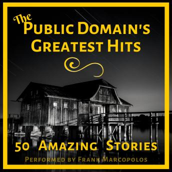 The Public Domain's Greatest Hits: 50 Amazing Stories - Volume 1