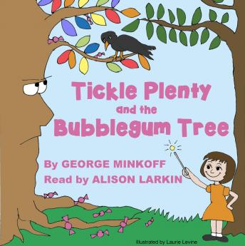 Download Tickle Plenty and the Bubble  Gum Tree by George Robert Minkoff