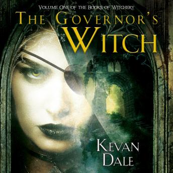 The Governor's Witch: Volume One of The Books of Witchery