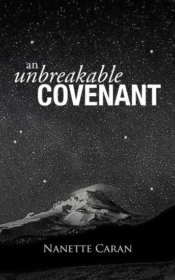 An Unbreakable Covenant: How God Rescued His Covenant Child, His Warning and a Mysterious List Written by the Hand of God!