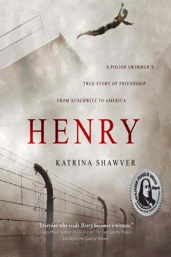 Henry: A Polish Swimmer's True Story of Friendship from Auschwitz