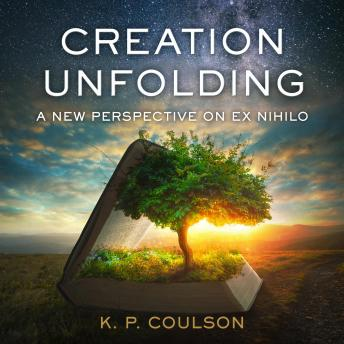 Creation Unfolding: A New Perspective on Ex Nihilo sample.